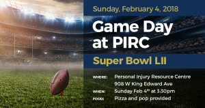 GAME DAY AT PIRC - Super Bowl LII @ Personal Injury Resource Centre | Vancouver | British Columbia | Canada